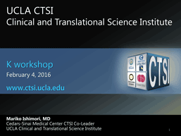 screencapture of a powerpoint presentation focused on introduction to the CTSI and the K workshop